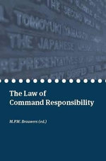 The Law of Command Responsibility : A Comparative Study on Selected Legal Safeguards f...