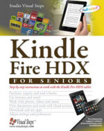 Kindle Fire Hdx for Seniors : Step-By-Step Instructions to Work with the Kindle Fire Hdx Tablet - Studio Visual Steps