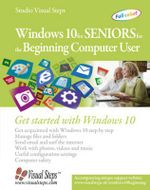 Windows 10 for Seniors for the Beginning Computer User : Get Started with Windows 10 - Studio Visual Steps