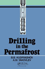 Drilling in the Permafrost: Volume 84 : Russian Translations Series - B.B. Kudyashov