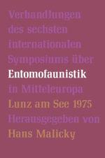 Verhandlungen Des Sechsten Internationalen Symposiums Der Entomofaunistik in Mitteleuropa, Lunz Am See, A-Sterreich, 1-6 September 1975