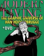 Modern Living : The Graphic Universe of Han Hoogerbrugge + DVD - BIS Publishers