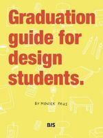 Graduation Guide for Design Students - M. Paus