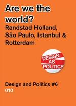 Are We the World? - Randstad Holland Vs. Sao Paulo, Detroit, Istanbul. Design and Politics #6 - Marta Relats