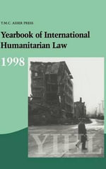 Yearbook of International Humanitarian Law : Volume 1, 1998: 1998 v. 1