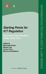 Starting Points for ICT Regulation: Volume 9: v. 9 : Deconstructing Prevalent Policy One-liners
