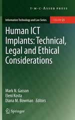 Human ICT Implants : Technical, Legal and Ethical Considerations