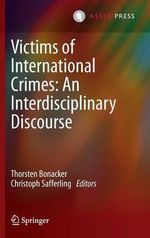 Victims of International Crimes : An Interdisciplinary Discourse