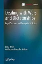 Dealing with Wars and Dictatorships : Legal Concepts and Categories in Action