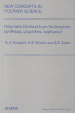 Polymers Derived from Isobutylene : Synthesis, Properties, Application - Yu. A. Sangalov