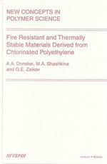 Fire Resistant and Thermally Stable Materials Derived from Chlorinated Polyethylene : New Concepts in Polymer Science - A.A. Donskoi