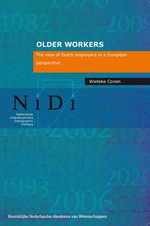 Older Workers : The View of Dutch Employers in a European Perspective - Wieteke Conen
