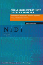 Prolonged Employment of Older Workers : Determinants of Managers' Decisions Regarding Hiring, Retention and Training - Kasia Karpinska