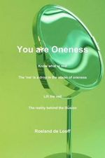 You Are Oneness - Roeland De Looff