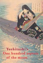 Yoshitoshi's One Hundred Aspects of the Moon - John Stevenson