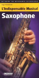 Tipbook - Saxophone : L'Indispensable Musical Saxophone - Pinksterboer Hugo