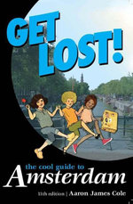 Get Lost! : The Cool Guide to Amsterdam) - John Sinclair