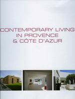 Contemporary Living in Provence and Cote D'Azur - Wim Pauwels
