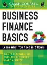 Business Finance Basics : Learn What You Need in 2 Hours - Marc A Price
