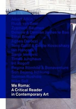 We Roma - a Critical Reader in Contemporary Art : A Critical Reader in Contemporary Art