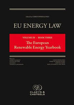 Eu Energy Law : Volume III - Book Three, the European Renewable Energy Yearbook