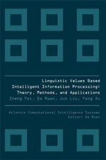 Linguistic Values-Based Intelligent Information Processing : Theory, Methods, and Applications - Zheng Pei