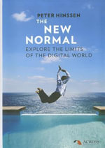 The New Normal : Explore the Limits of the Digital World - Peter Hinssen