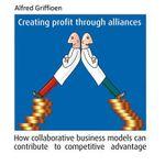 Creating Profit Through Alliances - Alfred Griffioen