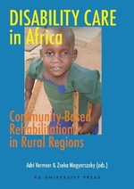 Disability Care in Africa : Community-Based Rehabilitation in Rural Regions