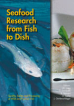 Seafood research from fish to Dish : Quality, safety and processing of wild and farmed Seafood :  Quality, safety and processing of wild and farmed Seafood