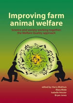 Improving Farm Animal Welfare : Science and Society Working Together: The Welfare Quality Approach