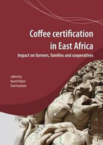Coffee Certification in East Africa : Impact on Farms, Families and Cooperatives 2015