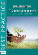 The ITIL Process Manual : Aligning with ITIL and ISO 20000 - James Persse