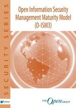Open Information Security Management Maturity Model (O-ISM3) : VAN HAREN PUBLISHING - The Open Group