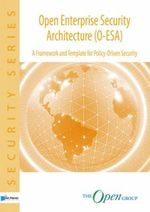 Open Enterprise Security Architecture (O-ESA) : A Framework and Template for Policy-driven Security - Stefan Wahe