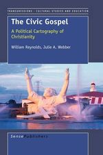 The Civic Gospel : A Political Cartography of Christianity - William Reynolds