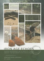 Iron Age Echoes : Prehistoric Land Management and the Creation of a Funerary Landscape - The 'twin Barrows' at the Echoput in Apeldoorn - Quentin Bourgeois