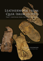 Leatherwork from Qasr Ibrim (Egypt). Part I : Footwear from the Ottoman Period - Andre J Veldmeijer