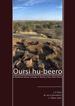 Oursi hu-beero : A Medieval House Complex in Burkina Faso, West Africa