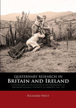 Quaternary Research in Britain and Ireland : A history based on the activities of the Subdepartment of Quaternary Research, University of Cambridge, 19 - Richard West