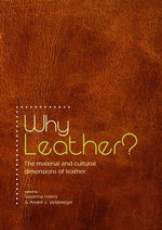 Why Leather? : The Material and Cultural Dimensions of Leather