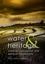 Water & Heritage : Material, Conceptual and Spiritual Connections