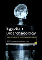 Egyptian Bioarchaeology : Humans, Animals, and the Environment