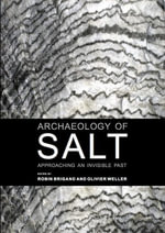 Archaeology of Salt : Approaching an invisible past
