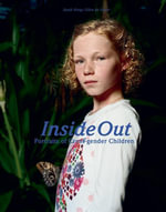 Inside Out : Portraits of Cross-gender Children - Sarah Wong