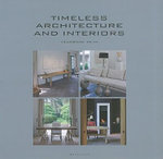 Timeless Architecture and Interiors : Yearbook 2010 - Wim Pauwels