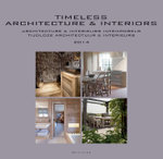Timeless Architecture & Interiors : Yearbook 2014 : 6th Edition - Wim Pauwels