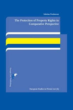 The Protection of Property Rights in Comparative Perspective : A Study on the Interaction Between European Human Rights Law and Italian and French Property Law - Sabrina Praduroux