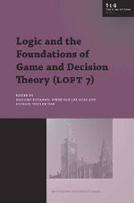 Logic and the Foundations of Game and Decision Theory (LOFT 7) : Texts in Logic and Games