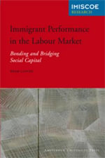Immigrant Performance in the Labour Market : Bonding and Bridging Social Capital - Bram Lancee